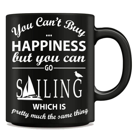 """You Can't Buy Happiness But You Can Go Sailing"" Mug"