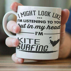 """I Might Look Like I'm Listening To You"" Kite Surfing Mug"