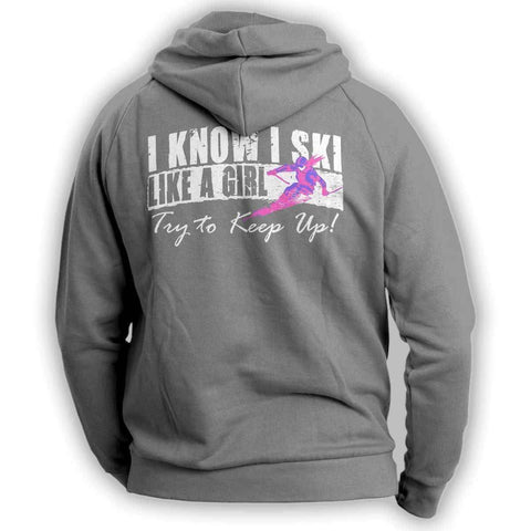 "Image of ""I Know I Ski Like A Girl Try To Keep Up"" Hoodie - OutdoorsAdventurer"