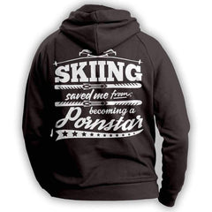 """Skiing Saved Me From Becoming A Pornstar"" Hoodie"