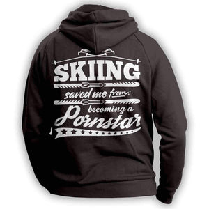 """Skiing Saved Me From Becoming A Pornstar"" Hoodie - OutdoorsAdventurer"