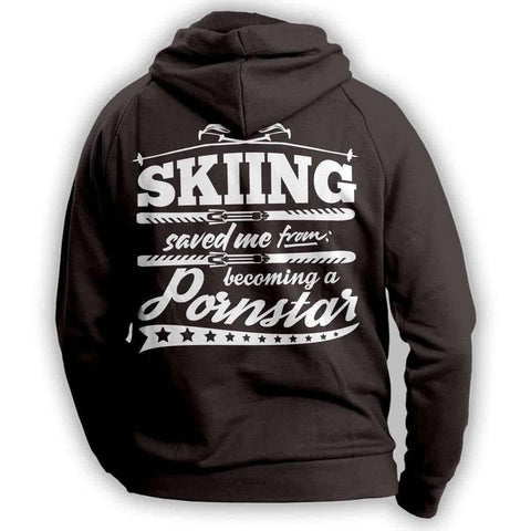 """Skiing Saved Me From Becoming A Porn Star'' Skiing Hoodie"