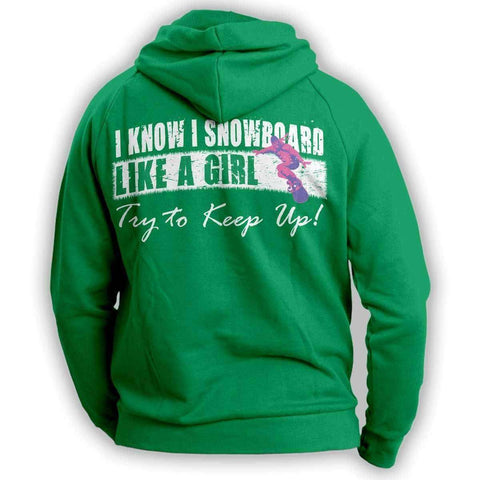 "Image of ""I Know I SnowBoard Like A Girl Try To Keep Up"" Hoodie"