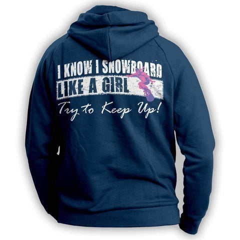 "Image of ""I Know I SnowBoard Like A Girl Try To Keep Up"" Hoodie - OutdoorsAdventurer"