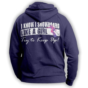"""I Know I SnowBoard Like A Girl Try To Keep Up"" Hoodie - OutdoorsAdventurer"