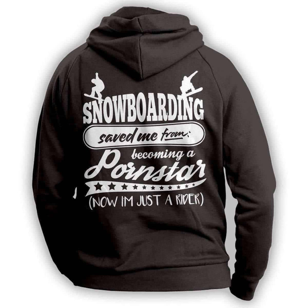 Snowboarding Saved Me From Becoming A Porn Star'' Snowboarding Hoodie