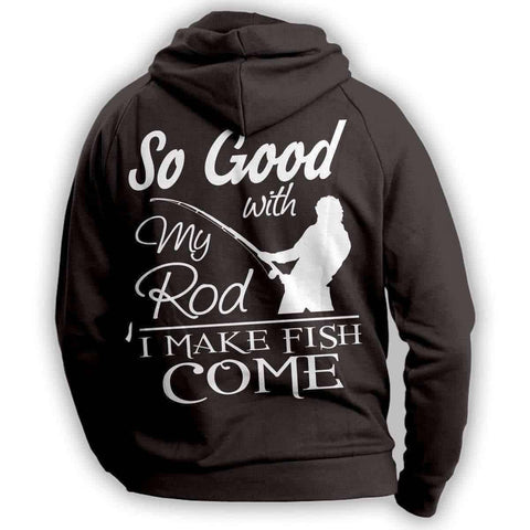 """So Good With My Rod..."" Fishing Hoodie"