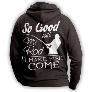 """So Good With My Rod..."" Fishing Hoodie - OutdoorsAdventurer"