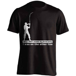 """Sorry I didn't answer my phone today"" T-Shirt - OutdoorsAdventurer"