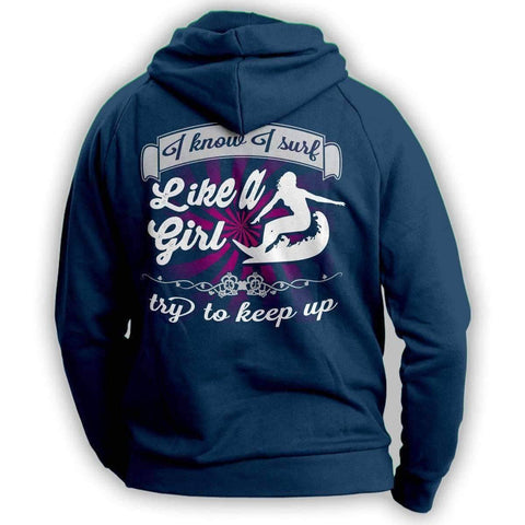 "Image of ""I Know I Surf Like A Girl Try To Keep Up"" Surfing Hoodie"