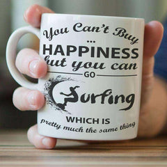"""You Can't Buy Happiness But You Can Go Surfing"" Mug"