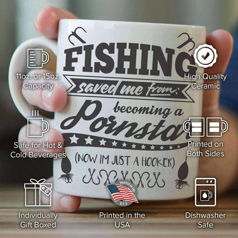 """Fishing Saved Me From Becoming A Pornstar..."" Fishing Mug - OutdoorsAdventurer"