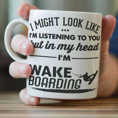 """I Might Look Like I'm Listening To You"" Wakeboarding Mug"