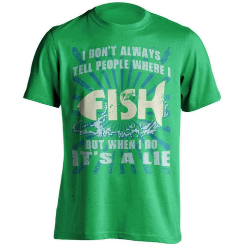 Image of ''I Don't Always Tell People Where I Fish...'' T-Shirt - OutdoorsAdventurer