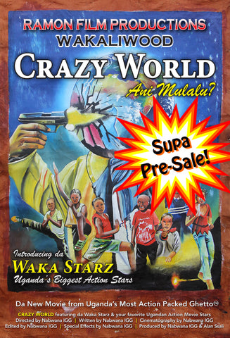 New Movie! CRAZY WORLD! Signed DVD Pre-Order!