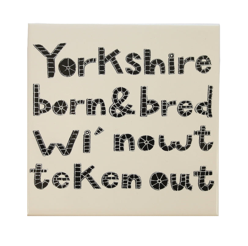 Yorkshire born and bred wi' nowt teken out Ceramic Tea Pot Stand