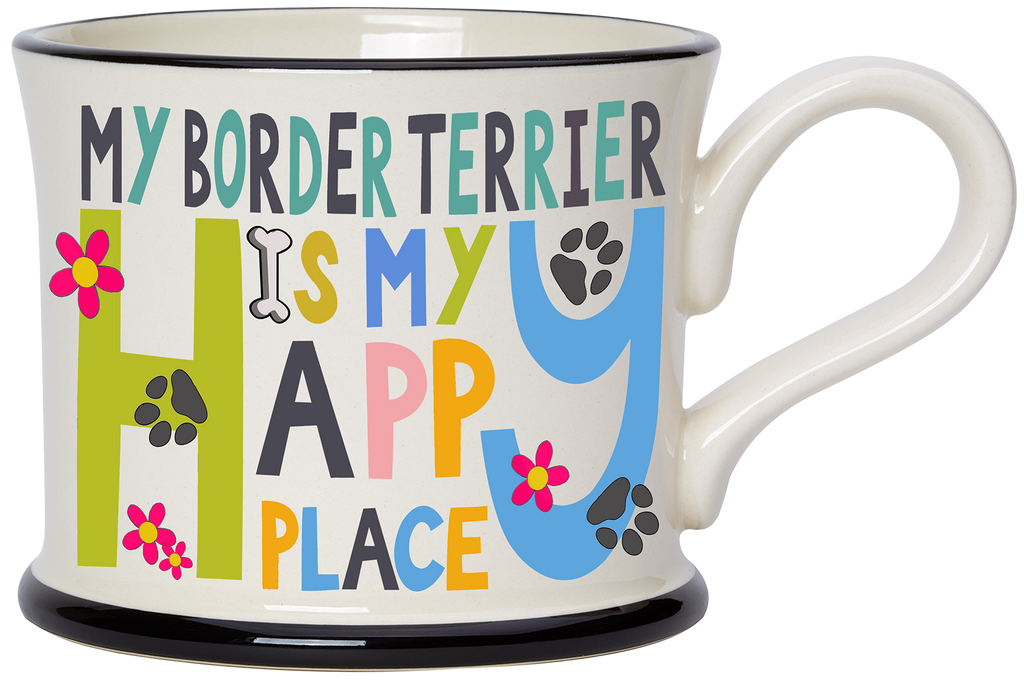 My Border Terrier is my Happy Place Earthen Ware mug by Moorland Pottery.