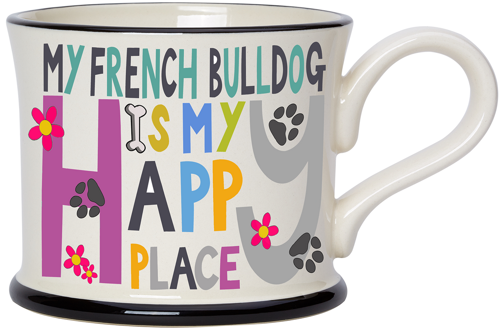 My French Bull Dog is my Happy Place Earthen Ware mug by Moorland Pottery.