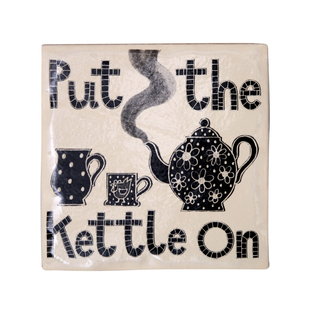 Put The Kettle On coaster