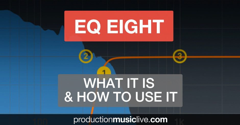 EQ Eight Equalizer in Ableton - What It Is & How To Use It