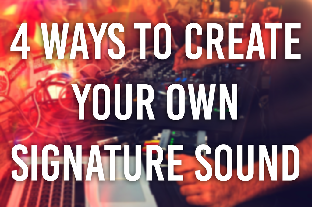 how to create your own signature sound