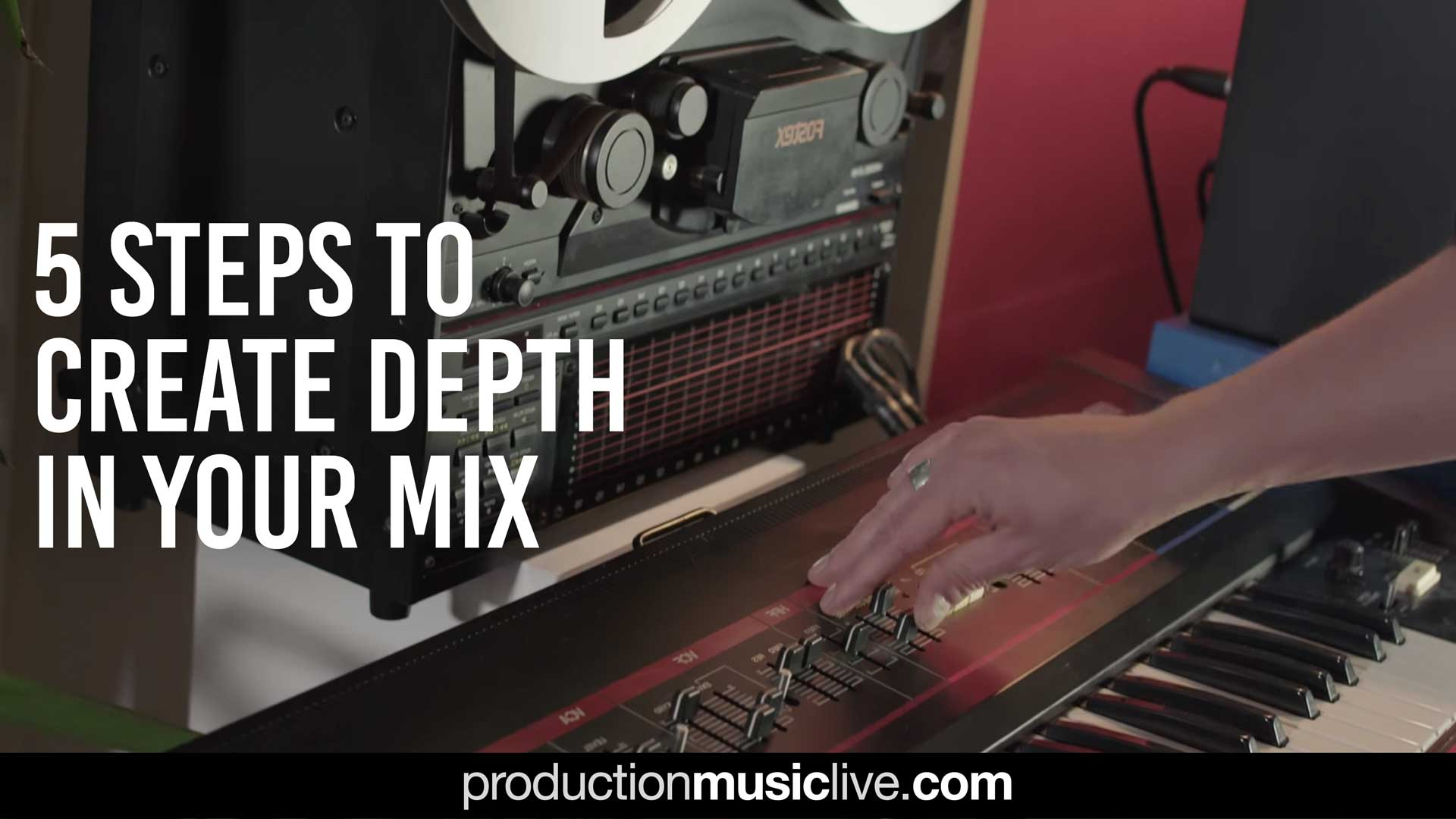 5 Steps To Create Depth In Your Mix