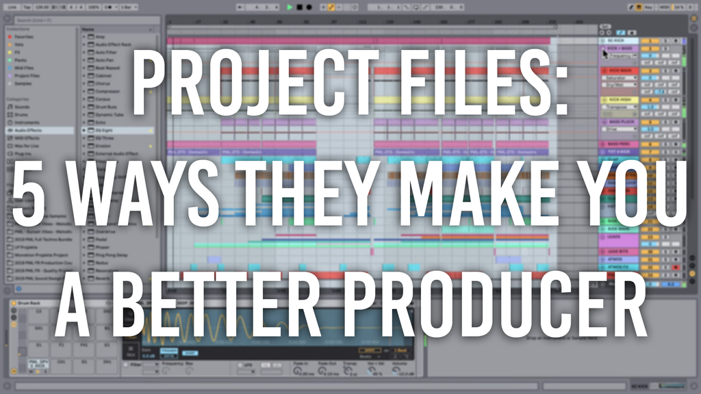Project Files 5 ways they make you a better producer