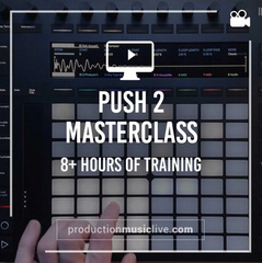 Push 2 MasterClass by Production Music Live
