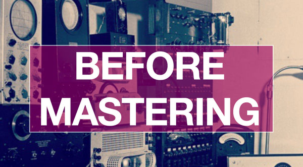 8 Essential Todo's Before Sending Your Track To Mastering
