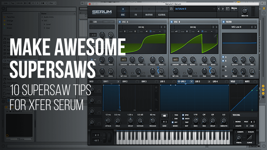 make awesome supersaws xfer serum tips production music live ableton