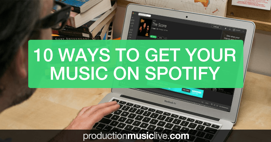 How to Get Your Music on Spotify: Top 10 Distribution Services