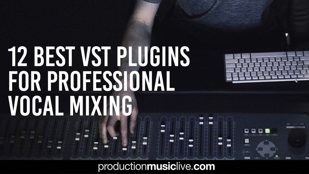 Best VST Plugins for Mixing Vocals Like A Professional