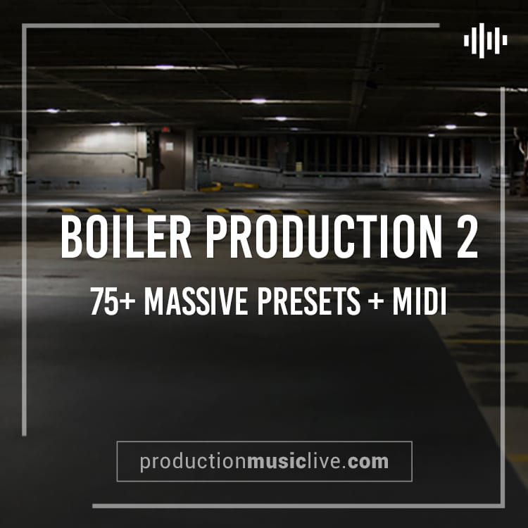 MASSIVE Presets: Boiler Production 2