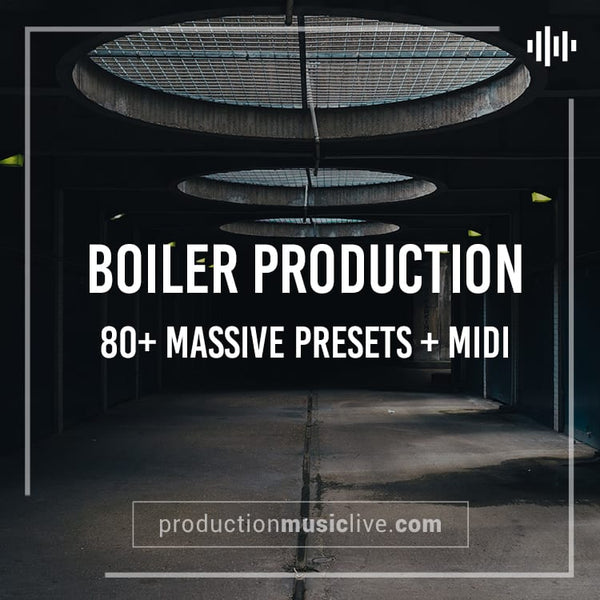 MASSIVE Presets: Boiler Production