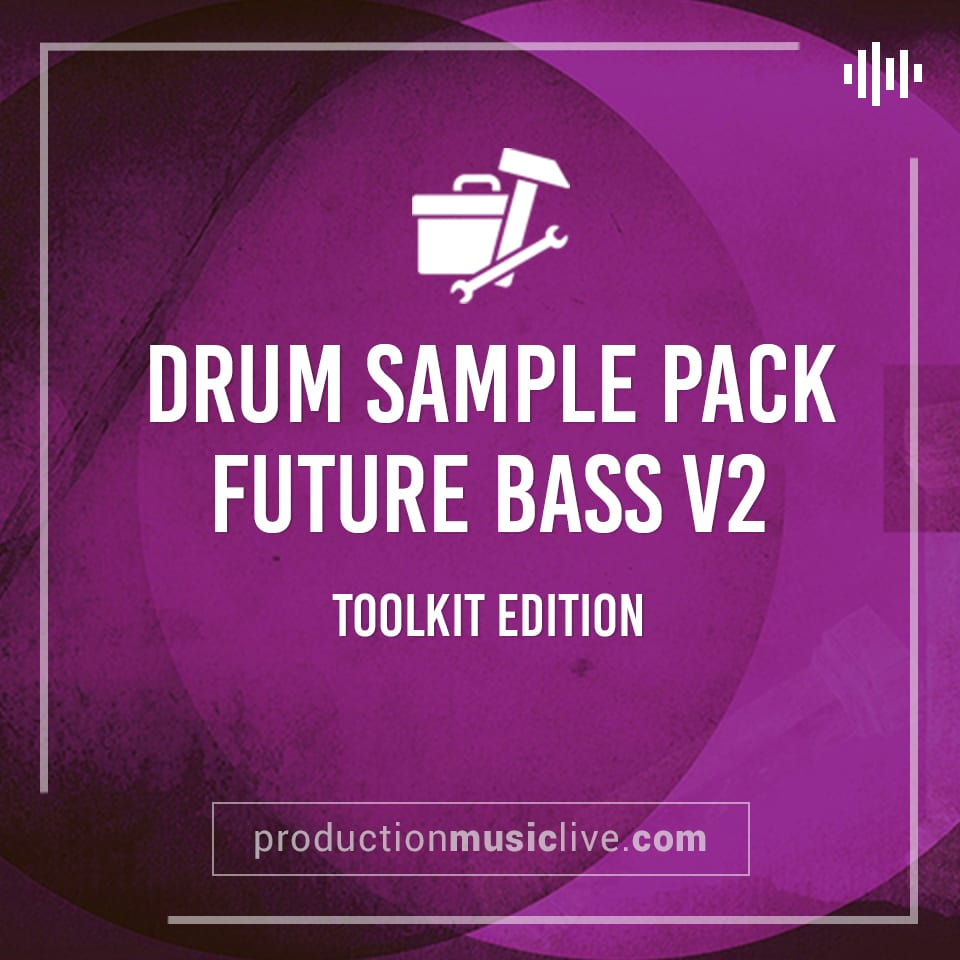 Future Bass V2 - Drum Sample Pack