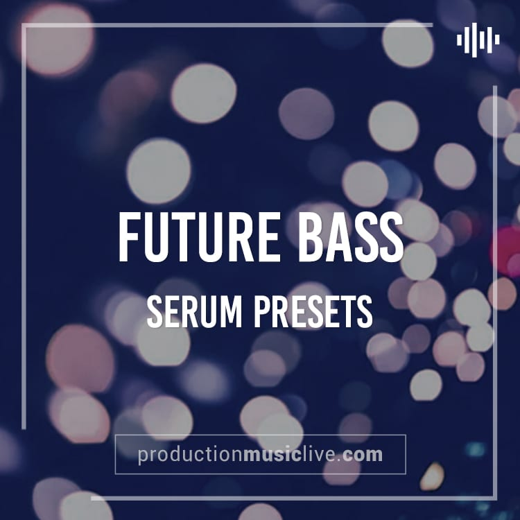 SERUM Presets: Future Bass 1