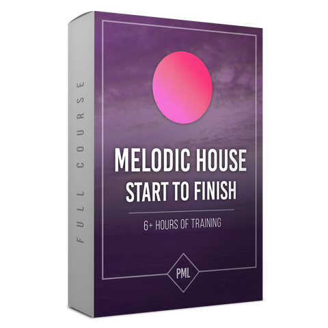 Course: Melodic House Track from Start To Finish
