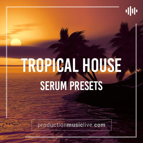 SERUM Presets: Tropical House