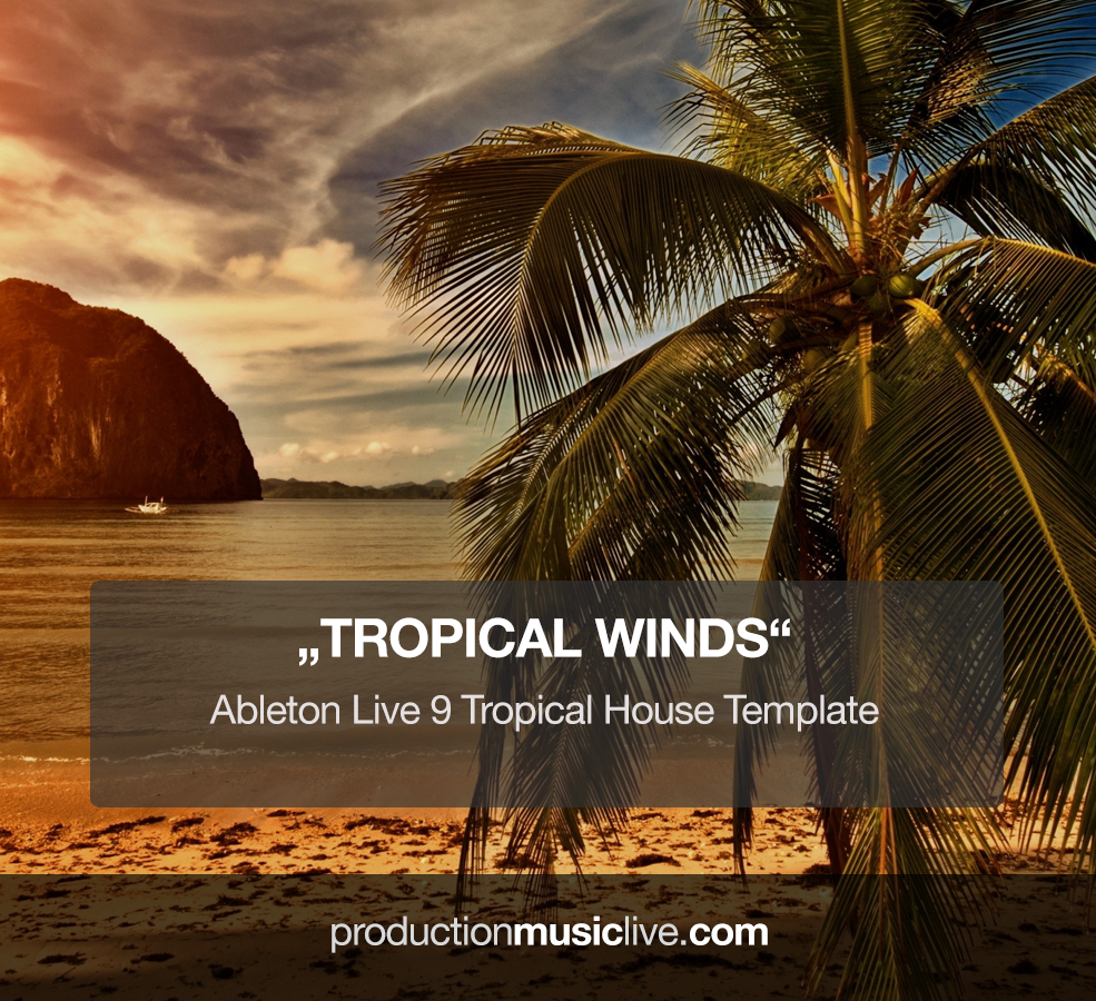 Tropical Winds - Ableton Template