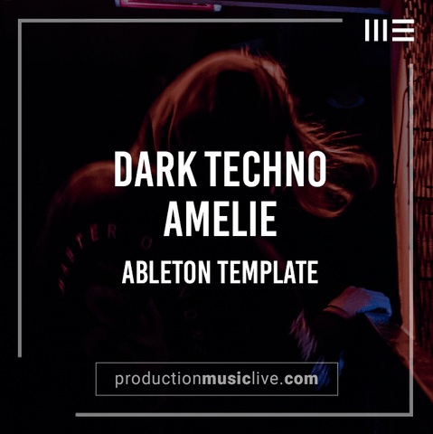 Amelie - Dark Techno Ableton Template