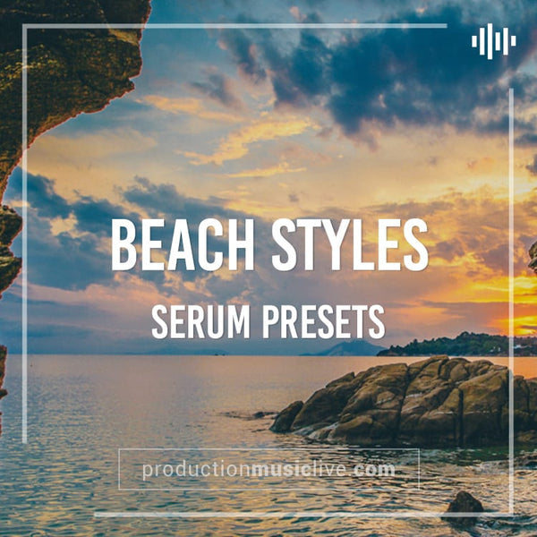 SERUM Presets: Beach Styles