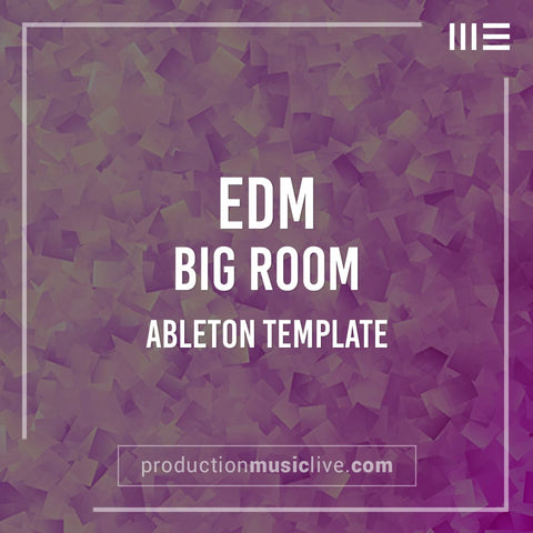 Big Room EDM - Ableton Template