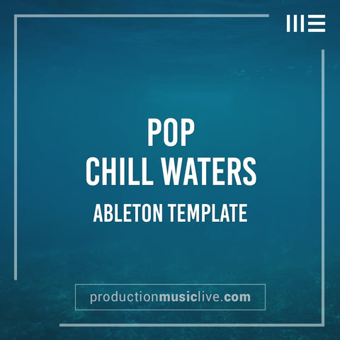 Chill Waters - Ableton Template