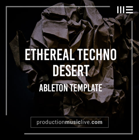 Desert - Ethereal Techno Ableton Template