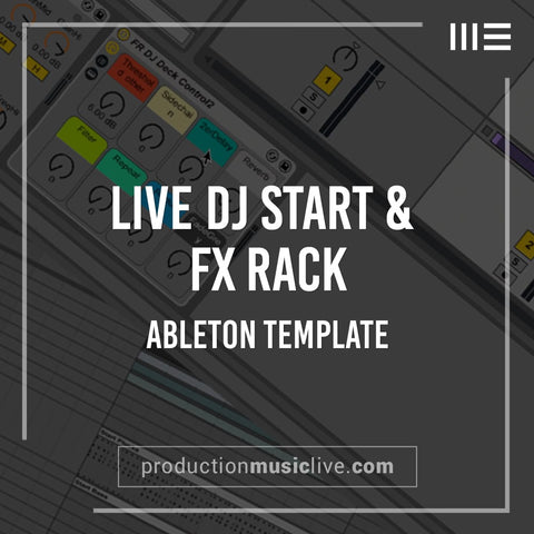Live DJ Start FX Rack - Ableton Project (Fade 2 Grey, Wash-Out)