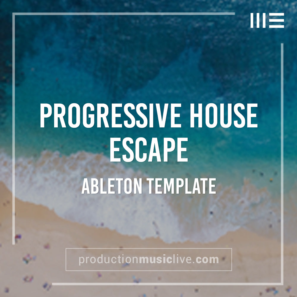 Escape Progressive House - Ableton Template