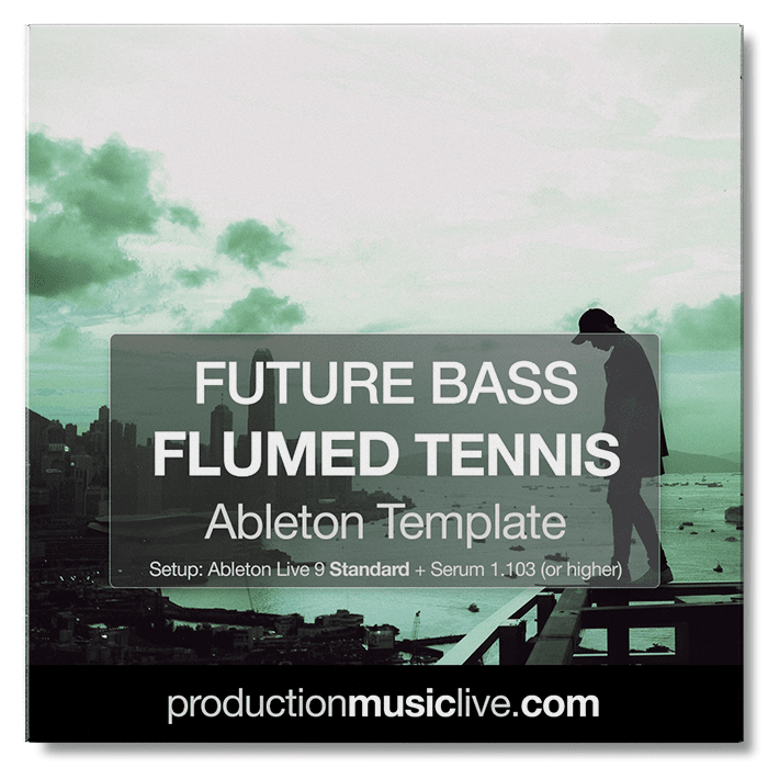 Flumed Tennis Style - Ableton Template