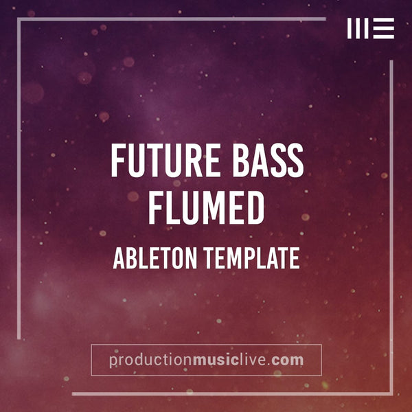 Future Bass Flumed Style - Ableton Template