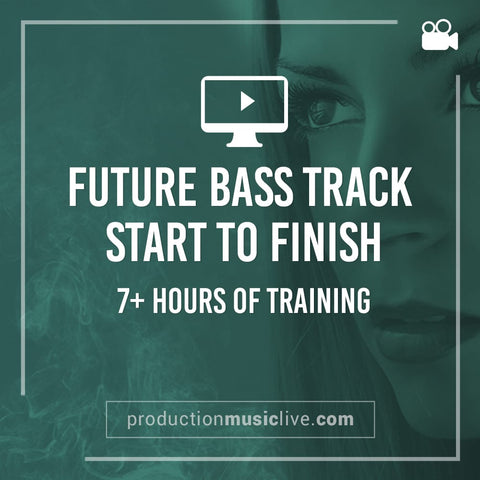 Course: Future Bass Track from Start To Finish