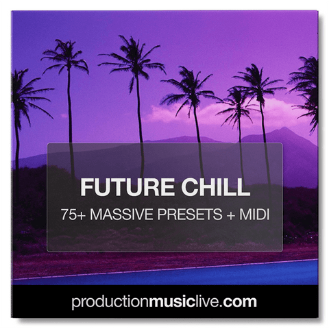 MASSIVE Presets: Future Chill